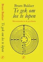 Te gek om los te lopen - Bram Bakker (ISBN 9789029504393)