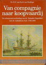 Van compagnie naar koopvaardy - Eyck Heslinga (ISBN 9789067071741)