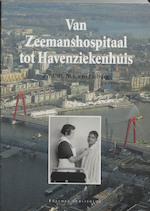 Van Zeemanshospitaal tot Havenziekenhuis - M.J. van Lieburg (ISBN 9789052350455)