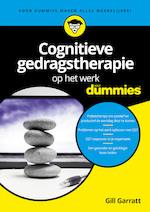 Cognitieve gedragstherapie op het werk voor Dummies - Gill Garratt (ISBN 9789045354118)