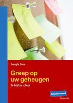 Greep op uw geheugen - Georgie Dom (ISBN 9789059511354)