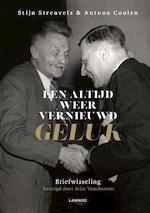 Een altijd weer vernieuwd geluk - Stijn Streuvels, Antoon Coolen (ISBN 9789401456180)