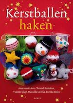 Kerstballen haken - Yvonne Koop, Annemarie Arts, Christel Krukkert, Brenda Smits, Marcella Mercks (ISBN 9789058779694)