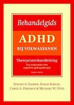 Behandelgids ADHD bij volwassenen, therapeutenhandleiding - tweede editie - Steven A. Safren, Steven Safren, Carola A. Perlman, Carola Perlman, Susan Sprich, Michael W. Otto, Michael Otto (ISBN 9789057125058)