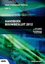 Handboek Bouwbesluit 2012 - M.I. Berghuis, M. van Overveld (ISBN 9789492610447)