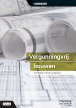 Handboek vergunningvrij bouwen - R. Bleeker, H.C.M. van Egmond (ISBN 9789492610423)