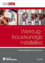 Kostenkengetallen bouwprojecten Werktuigbouwkundige installaties 2019 (ISBN 9789492610232)