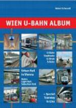 Wien U-Bahn Album - Robert Schwandl (ISBN 9783936573145)