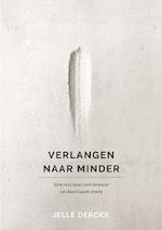 Verlangen naar minder - Jelle Derckx (ISBN 9789024583997)