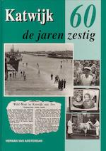 Katwijk in de jaren zestig - Herman van Amsterdam