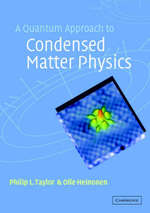 A quantum approach to condensed matter physics - Philip Lester Taylor, O. Heinonen (ISBN 9780521778275)