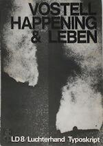 Vostell Happening & Leben - Wolf Vostell