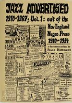Jazz Advertised 1910-1967: Out of the New England Negro Press