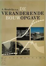 Veranderende bouwopgave - Adolph Hendriks (ISBN 9789022612910)