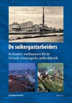 De suikergastarbeiders - Christiaan Gevers (ISBN 9789052945750)
