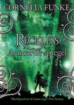 Reckless - Cornelia Funke, Lionel Wigram (ISBN 9789045115542)
