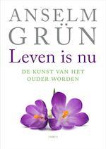 Leven is nu - Anselm Grun (ISBN 9789079956043)
