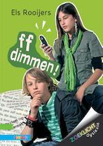 ff dimmen ! - Els Rooijers (ISBN 9789048717613)
