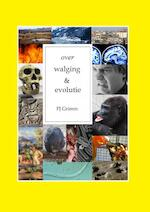 Over walging & evolutie - PJ Grimm (ISBN 9789402106909)