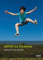 ADHD bij kinderen - Anneke Eenhoorn (ISBN 9789020999747)