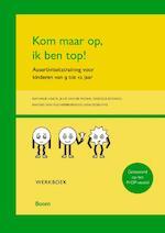 Kom maar op, ik ben top! - Nathalie Haeck, Julie van de Weghe, Goedele Boonen, Marieke van Nieuwerburgh, Sara Debruyne (ISBN 9789089534187)