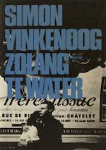Zolang te water - Simon Vinkenoog