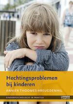 Hechtingsproblemen bij kinderen - Anniek Thoomes (ISBN 9789401408950)