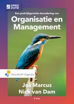 Een praktijkgerichte benadering van organisatie en management - Nick van Dam, Jos Marcus (ISBN 9789001850241)