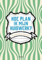 Hoe plan ik mijn huiswerk? - Marije Kuin, Bianca E. Boyer (ISBN 9789401418652)