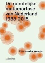 De ruimtelijke metamorfose van Nederland 1988-2015 - Wies van der Wouden (ISBN 9789462082281)