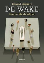 De wake - Ronald Giphart (ISBN 9789057595950)