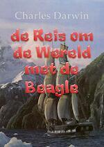 De reis om de wereld met de Beagle - Charles Darwin (ISBN 9789491872785)