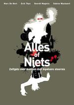 Alles of niets - Marc De Hert, Erik Thys, Geerdt Magiels, Sabien Wyckart (ISBN 9789089241641)