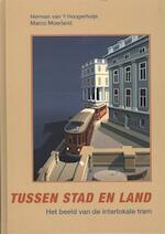 Tussen stad en land - Herman van 't Hoogerhuijs, Marco Moerland (ISBN 9789060133347)