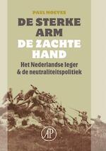 De sterke arm, de zachte hand - Paul Moeyes (ISBN 9789029577137)