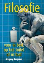 Filosofie voor in bed, op het toilet of in bad - Gregory Bergman (ISBN 9789045315645)