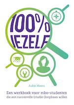 100% Jezelf - Aukje Meens, Marinus Dekkers, Liza Goos, Rosalie de Kooning (ISBN 9789077333310)