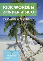 Rijk worden zonder risico - Ina Wessels, Wim Coster (ISBN 9789048435845)