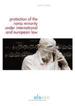 Protection of the Roma Minority under International and European Law - Anikó Szalai (ISBN 9789462743656)