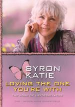 Loving the one you're with - Byron Katie
