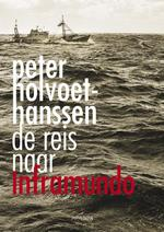 Reis naar Inframundo - Peter Holvoet-Hanssen (ISBN 9789044617092)
