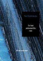 En het antwoord is nee - Paul Dunki Jacobs (ISBN 9789402140101)