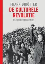 De culturele Revolutie - Frank Dikötter (ISBN 9789049106508)