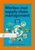 Werken met supply chain management - C.J. van der Meer, A.R. Goor (ISBN 9789001831646)