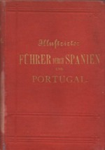 Illustrierte Führer durch Spanien und Portugal nebst Gibraltar und der Nordküste von Marokko
