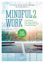 MINDFUL2WORK HANDLEIDING - Esther de Bruin, Anne Formsma, Susan Bögels (ISBN 9789401441582)