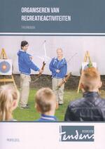 Organiseren van recreatieactiviteiten - Annemieke Hendriks (ISBN 9789037228670)