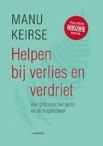 Helpen bij verlies en verdriet - volledig nieuwe editie - Manu Keirse (ISBN 9789401442879)