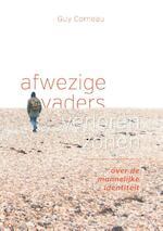 Afwezige vaders, verloren zonen - Guy Corneau (ISBN 9789076681337)