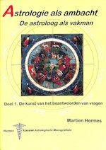 Astrologie als ambacht - de astroloog als vakman - Martien Hermes (ISBN 9789080761414)